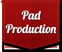 Pad Production